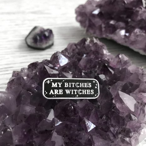 my-bitches-are-witches-by-punky-pins-sold-by-hellaholics