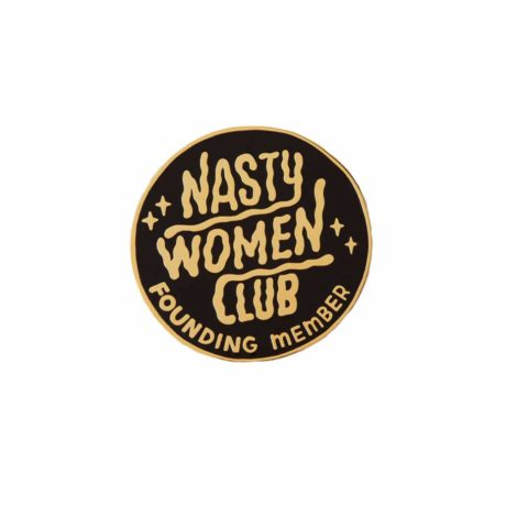 nasty-woman-club-feminist-pin-punky-pins-hellaholics